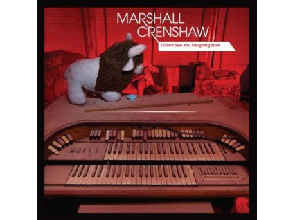 """MARSHALL CRENSHAW - I DonT See You Laughing Now (12"""" Vinyl)"""