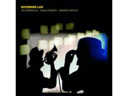 JAC BERROCAL / DAVID FENECH / VINCENT EPPLAY - Exterior Lux (LP)