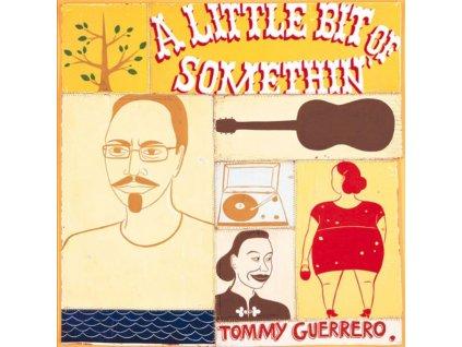 TOMMY GUERRERO - A Little Bit Of Somethin (LP)