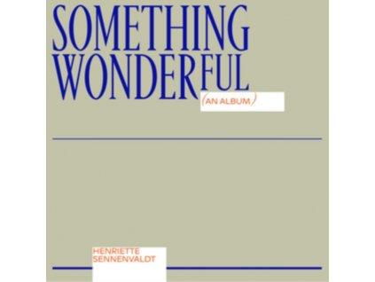 HENRIETTE SENNENVALDT - Something Wonderful (LP)