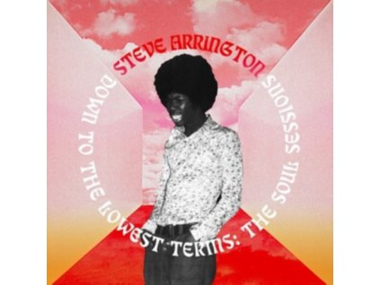 STEVE ARRINGTON - Down To The Lowest Terms: The Soul Sessions (LP)