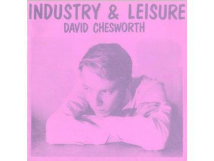 DAVID CHESWORTH - Industry & Leisure (LP)