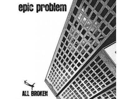 "EPIC PROBLEM - All Broken (10"" Vinyl)"