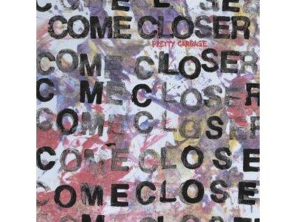 COME CLOSER - Pretty Garbage (LP)