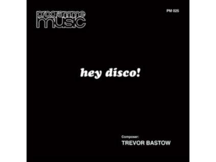 TREVOR BASTOW - Hey Disco! (LP)
