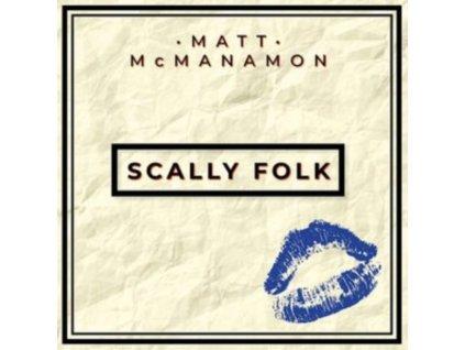 MATT MCMANAMON - Scally Folk (LP)