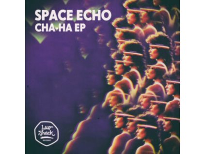 "SPACE ECHO - Cha-Ha EP (12"" Vinyl)"