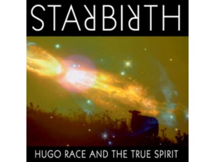 HUGO RACE & THE TRUE SPIRIT - Starbirth (LP)