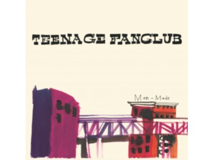 TEENAGE FANCLUB - Man Made (LP + 7)