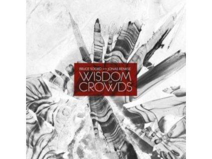 BRUCE SOORD & JONAS RENKSE - Wisdom Of Crowds (LP)