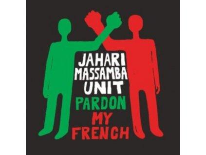 JAHARI MASSAMBA UNIT - Pardon My French (LP)
