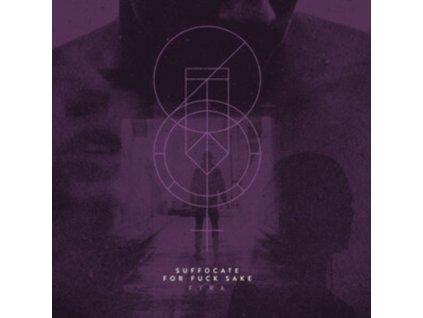 SUFFOCATE FOR FUCK SAKE - Fyra (LP)