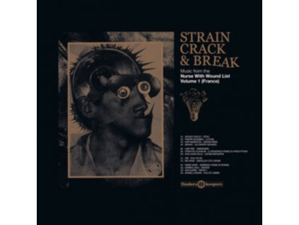 VARIOUS ARTISTS - Strain Crack & Break: Music From The Nurse With Wound List Volume Two (Germany) (LP)