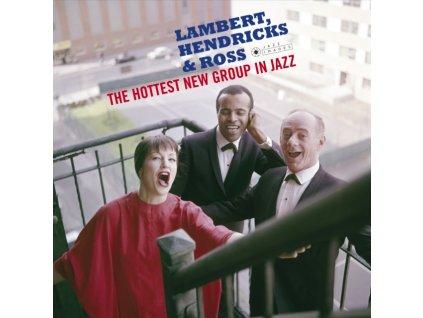 LAMBERT. HENDRICKS & ROSS - The Hottest New Group In Jazz (Deluxe Edition) (LP)