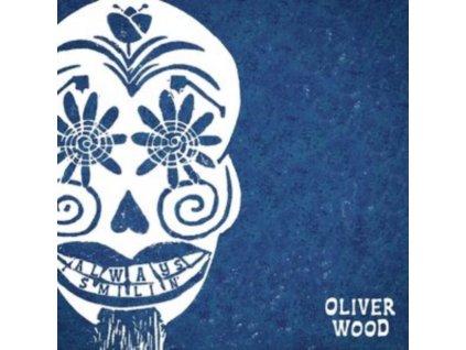 OLIVER WOOD - Always Smilin (LP)