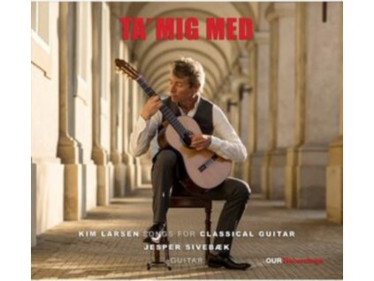SIVEBAEK - Kim Larsen: Ta Mig Med - Songs For Classical Guitar (LP)