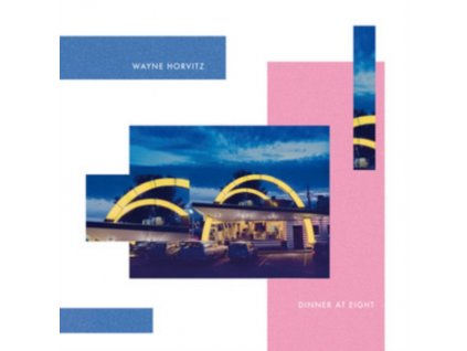 WAYNE HORVITZ - Dinner At Eight (LP)