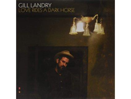 GILL LANDRY - Love Rides A Dark Horse (Red & Black Swirl Vinyl) (LP)