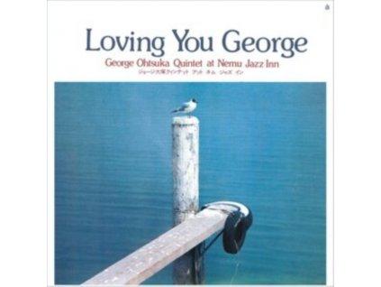 GEORGE OTSUKA QUINTET - Loving You George (LP)