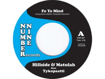 "HILLSIDE & MATULAH - Fo Yo Mind (7"" Vinyl)"