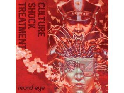 ROUND EYE - Culture Shock Treatment (LP)