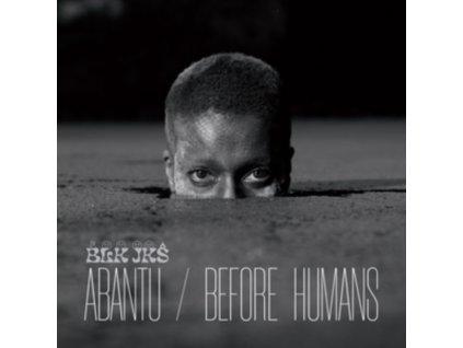 BLK JKS - Abantu / Before Humans (LP)