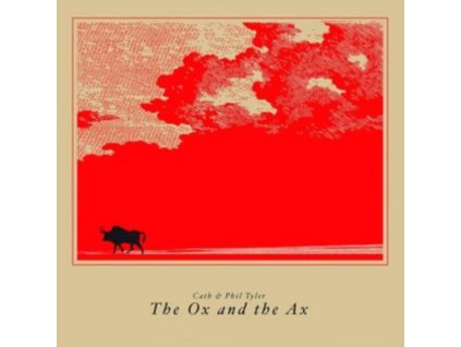 CATH & PHIL TYLER - The Ox And The Ax (LP)