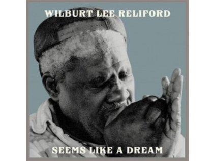 WILBURT LEE RELIFORD - Seems Like A Dream (LP)