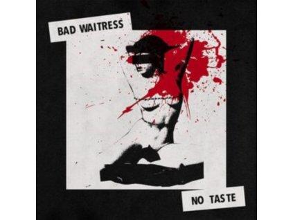 BAD WAITRESS - No Taste (LP)