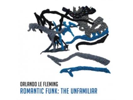 ORLANDO LE FLEMING - Romantic Funk: The Unfamiliar (LP)
