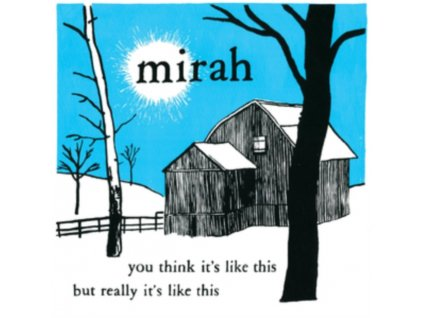 MIRAH - You Think Its Like This But Really Its Like This (20 Year Anniversary Edition) (LP)