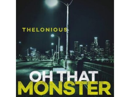 THELONIOUS MONSTER - Oh That Monster (LP)