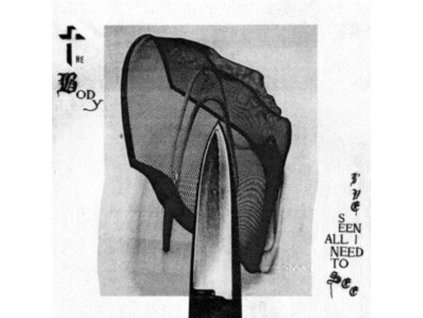 BODY - Ive Seen All I Need To See (LP)