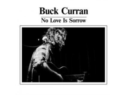 BUCK CURRAN - No Love Is Sorrow (LP)