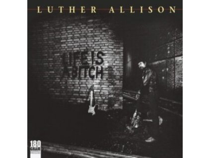 LUTHER ALLISON - Life Is A Bitch (LP)