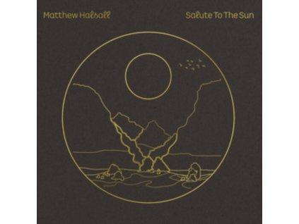 MATTHEW HALSALL - Salute To The Sun (LP)