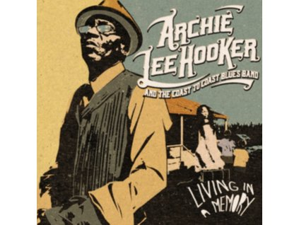 ARCHIE LEE HOOKER AND THE COAST TO COAST BLUES BAND - Living In A Memory (LP)