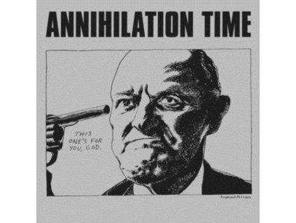 ANNIHILATION TIME - Annihilation Time (Clear Vinyl) (LP)