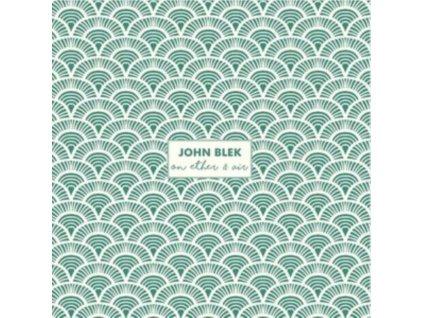 JOHN BLEK - On Ether & Air (LP)