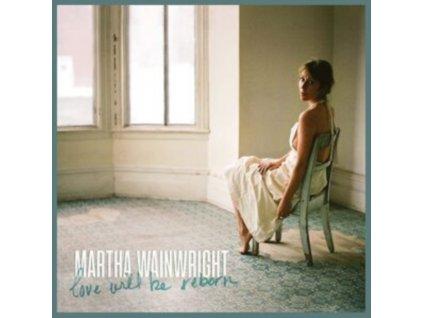 MARTHA WAINWRIGHT - Love Will Be Reborn (LP)