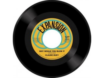 """CLAUDE HUEY - Why Would You Blow It / Why Did Our Love Go (7"""" Vinyl)"""