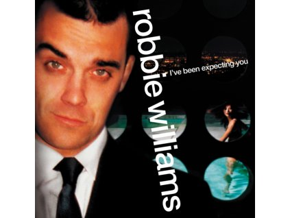 ROBBIE WILLIAMS - Ive Been Expecting You (LP)