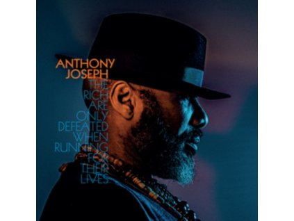 ANTHONY JOSEPH - The Rich Are Only Defeated When Running For Their Lives (LP)
