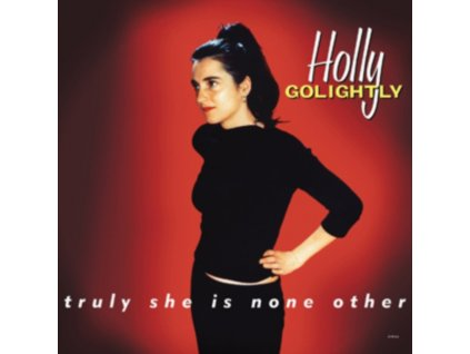 HOLLY GOLIGHTLY - Truly She Is None Other (LP)