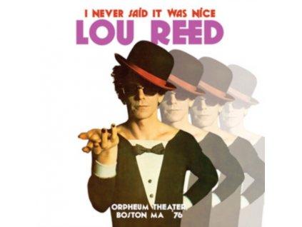 LOU REED - I Never Said It Was Nice / Orpheum Theater / Boston / Ma 76 (LP)