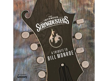 INFAMOUS STRINGDUSTERS - Tribute To Bill Monroe (LP)