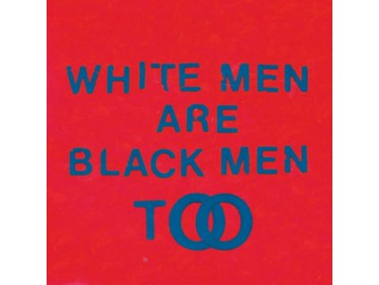 YOUNG FATHERS - White Men Are Black Men Too (LP)