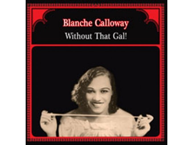 BLANCHE CALLOWAY - Without That Gal (LP)