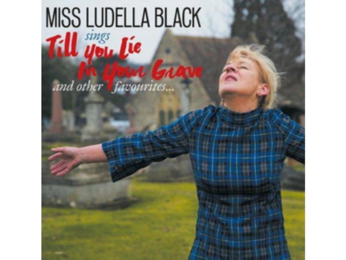 MISS LUDELLA BLACK - Till You Lie In Your Grave (LP)
