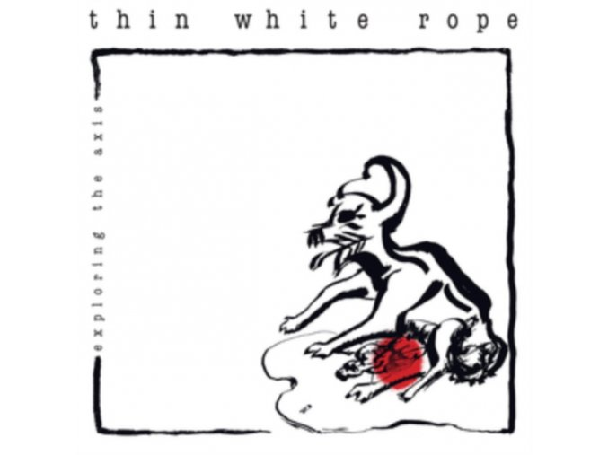THIN WHITE ROPE - Exploring The Axis (LP)
